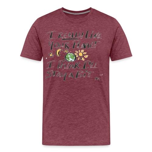I Really Like your Planet - Men's Premium T-Shirt