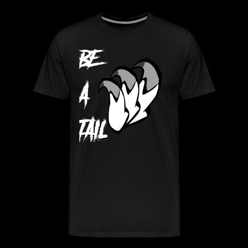 Be A Tail - Men's Premium T-Shirt