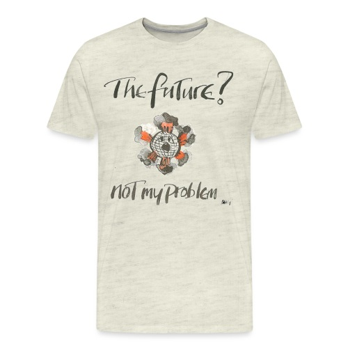 The Future not my problem - Men's Premium T-Shirt