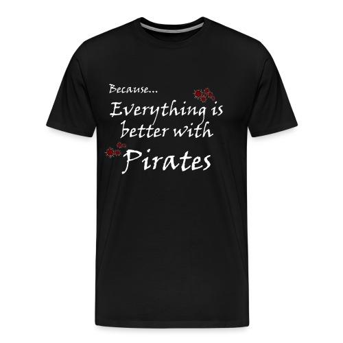 Better with Pirates - Men's Premium T-Shirt