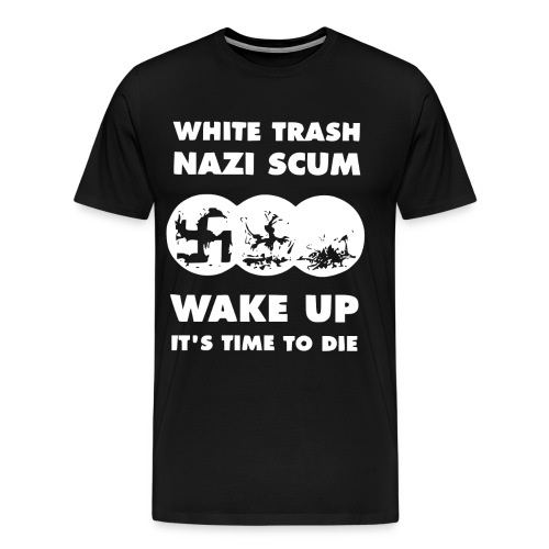 wake up time to die - Men's Premium T-Shirt