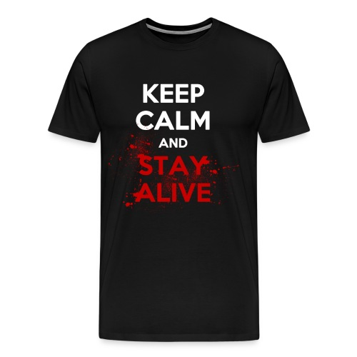 Stay Alive - Men's Premium T-Shirt