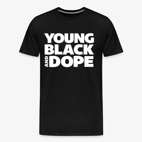 Young, Black & Dope - Men's Premium T-Shirt