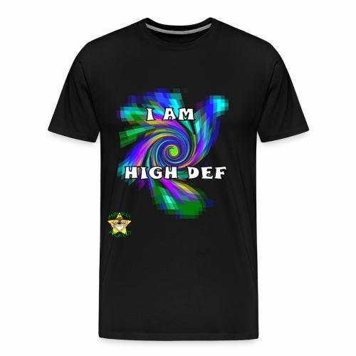 I am High Def - Men's Premium T-Shirt