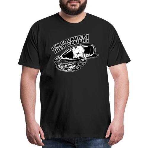 Ich Colabier hier gleich - Men's Premium T-Shirt