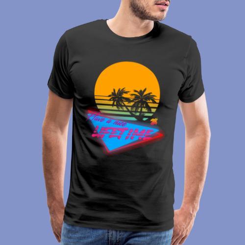 Have a nice LIFETIME - Men's Premium T-Shirt