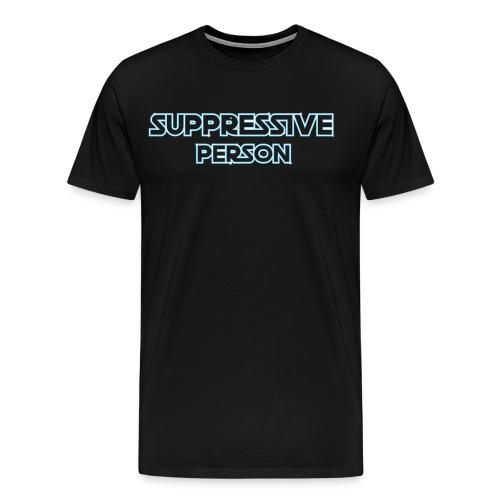 Suppressive Person - Men's Premium T-Shirt