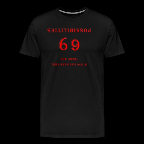 69 possibilities if you can read this - Men's Premium T-Shirt