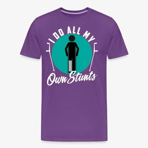 Funny I DO AL MY OWN STUNTS - Men's Premium T-Shirt