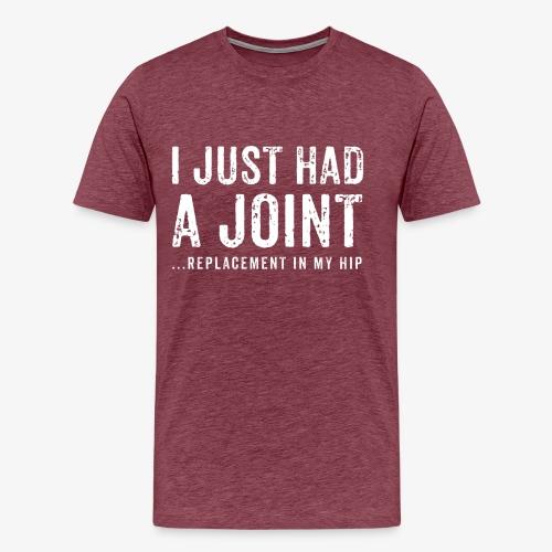JOINT HIP REPLACEMENT FUNNY SHIRT - Men's Premium T-Shirt