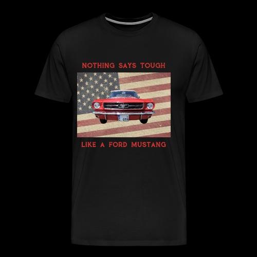 Mustang Tough - Men's Premium T-Shirt