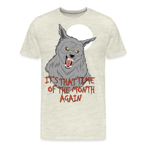 That Time of the Month - Men's Premium T-Shirt