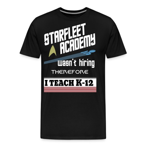 Starfleet Wasn't Hiring - Men's Premium T-Shirt