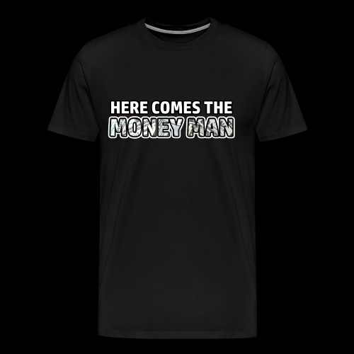 Here Comes The Money Man - Men's Premium T-Shirt