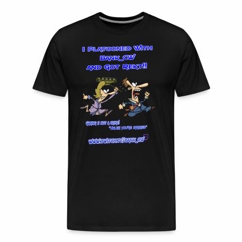Got Rekt!! - Men's Premium T-Shirt