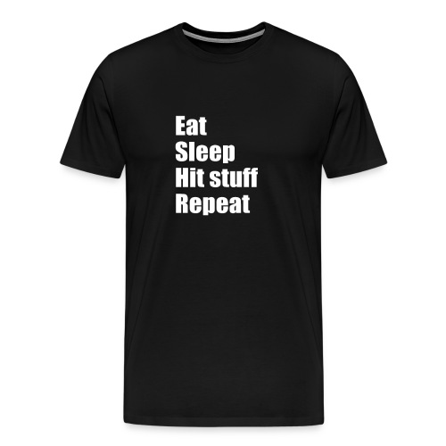 Cool Eat Sleep hit stuff repeat Tshirt - Men's Premium T-Shirt