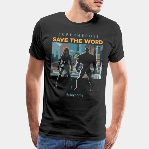 stay home save world - Men's Premium T-Shirt