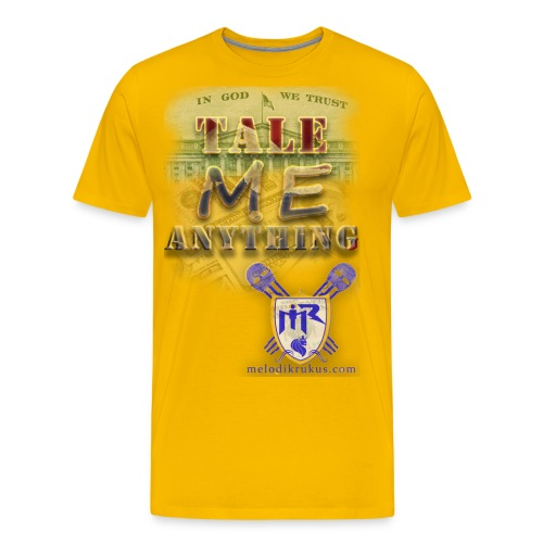 Tale Me Anything - Men's Premium T-Shirt