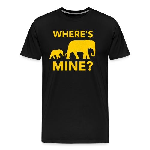 Where's Mine Cute and Funny Elephant Meme Design - Men's Premium T-Shirt