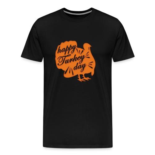 Happy Turkey Day T-Shirt Funny Thanksgiving Gift - Men's Premium T-Shirt