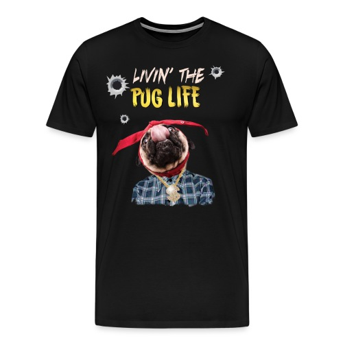 livin' the puglife - Men's Premium T-Shirt