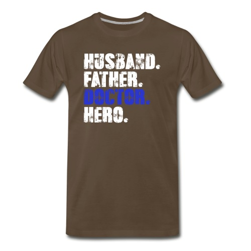 Father Husband Doctor Hero - Doctor Dad - Men's Premium T-Shirt