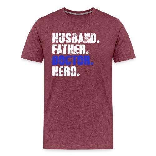 Father Husband Doctor Hero - Doctor Dad - Men's Premium T-Shirt