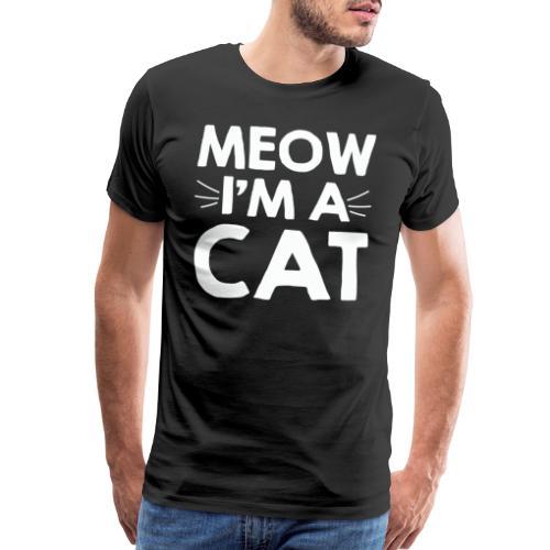 Meow I'm a Cat T-shirt for Kitten and Cat Lovers - Men's Premium T-Shirt