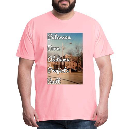 Paterson Born Alabama Projects Built - Men's Premium T-Shirt
