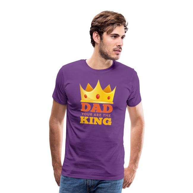 Dad you are the king tshirt