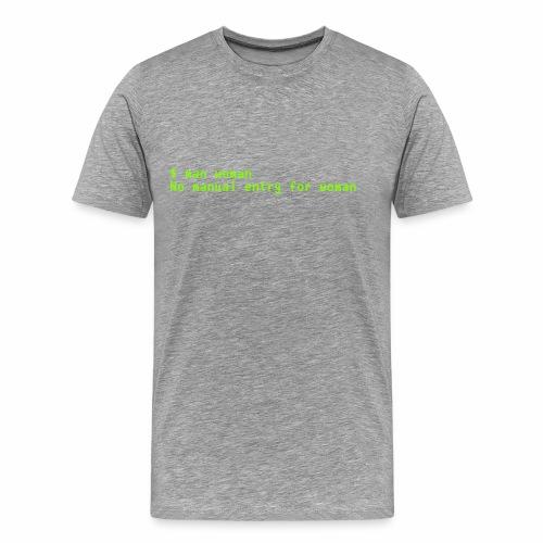 man woman. No manual entry for woman - Men's Premium T-Shirt