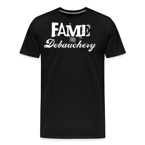 Fame from Debauchery - Men's Premium T-Shirt
