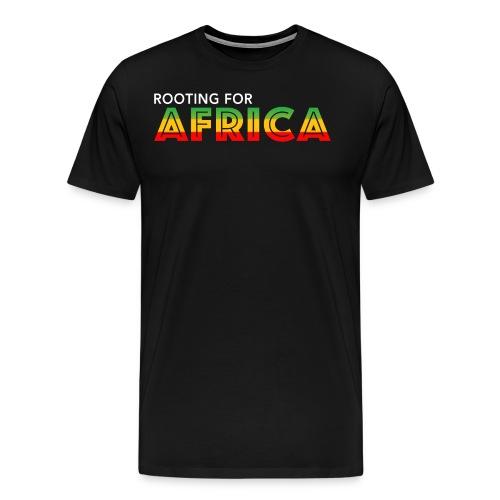ROOTING FOR AFRICA - Men's Premium T-Shirt
