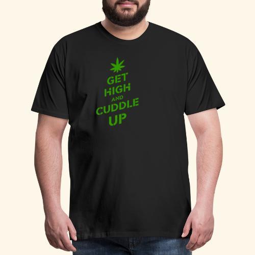 Get high and cuddle up - Men's Premium T-Shirt