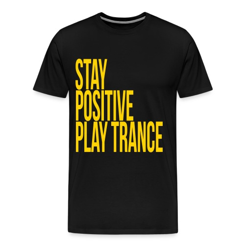 Stay positive play trance - Men's Premium T-Shirt