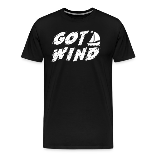 Got Wind Awesome Boating Sailing Design - Men's Premium T-Shirt
