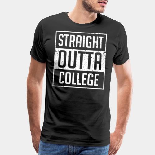 straight outta college - Men's Premium T-Shirt