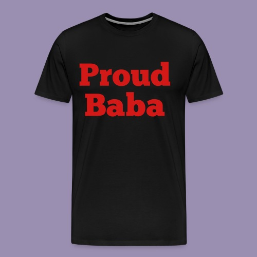 Proud Baba - Men's Premium T-Shirt