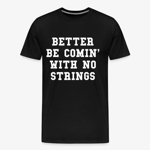 no-strings - Men's Premium T-Shirt
