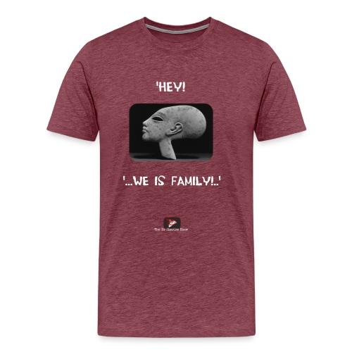 Hey, we is family! - Men's Premium T-Shirt