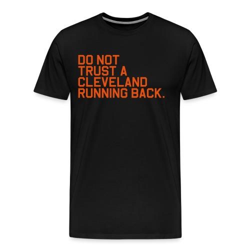 Do Not Trust a Cleveland Running Back. (Fantasy Fo - Men's Premium T-Shirt