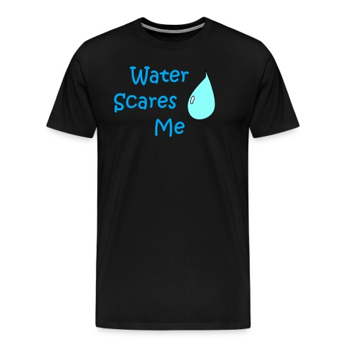 Water Scares Me - Men's Premium T-Shirt