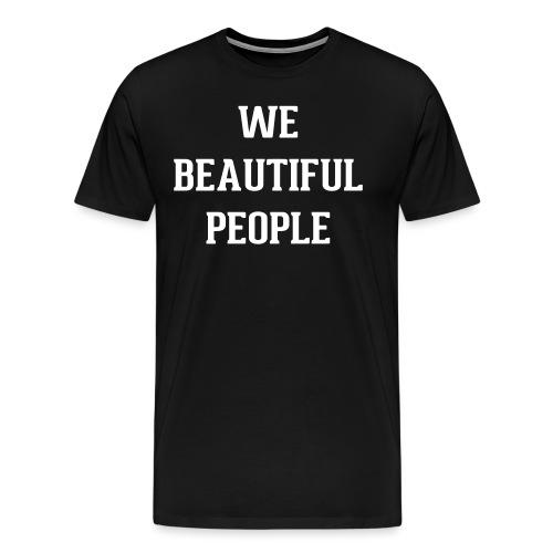 Kid's We Beautiful People T-Shirt (white print) - Men's Premium T-Shirt
