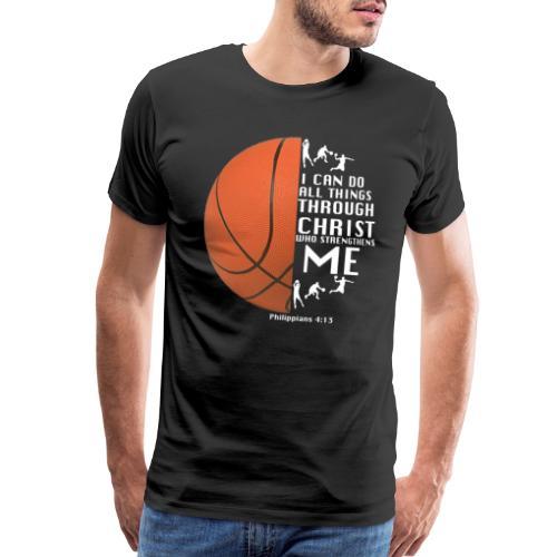 Philippians 4:13 - Basketball - Men's Premium T-Shirt