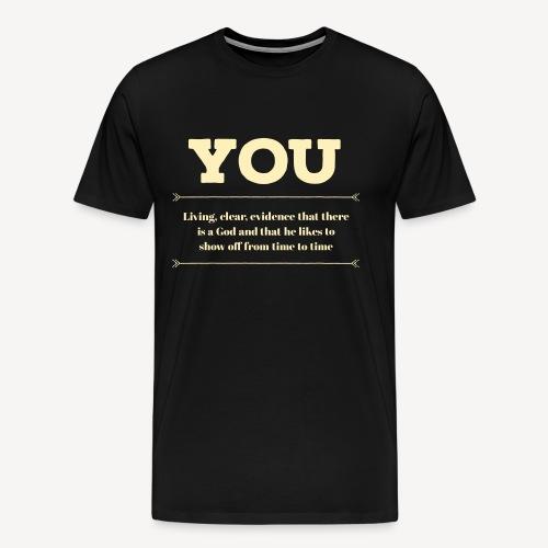 YOU - Men's Premium T-Shirt