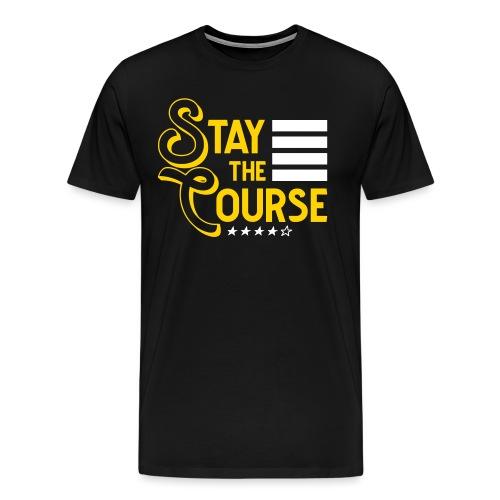 Stay The Course2 - Men's Premium T-Shirt