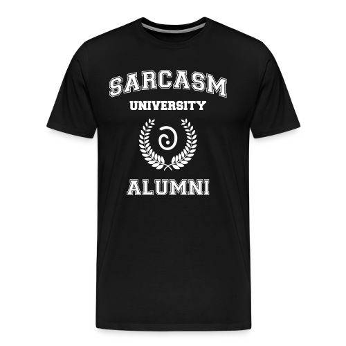 Sarcasm University Alumni - Men's Premium T-Shirt