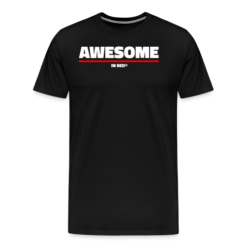 Awesome In Bed - Men's Premium T-Shirt