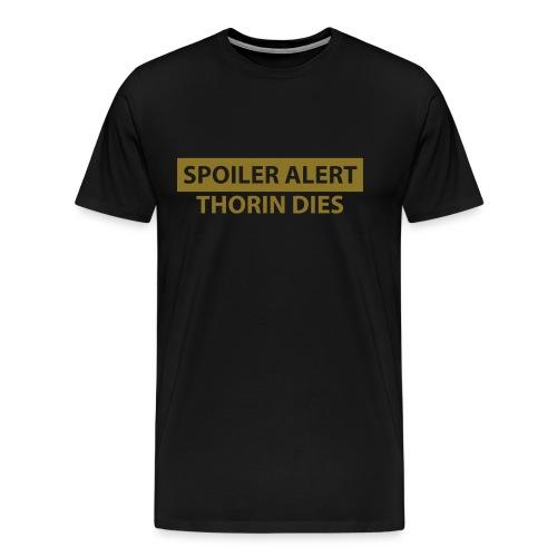 Spoiler Alert: Thorin Dies Hobbit - Men's Premium T-Shirt