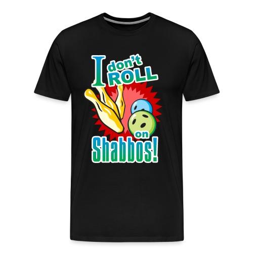 I Don't Roll on Shabbos - Men's Premium T-Shirt